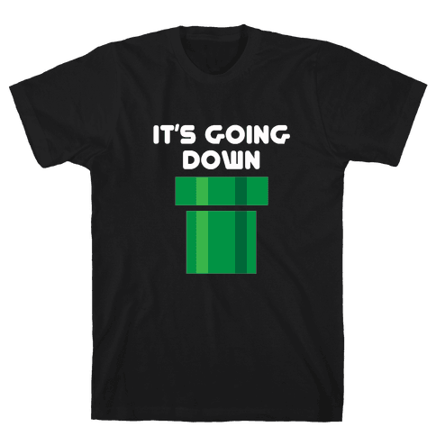 I'ts Going Down Mens T-Shirt