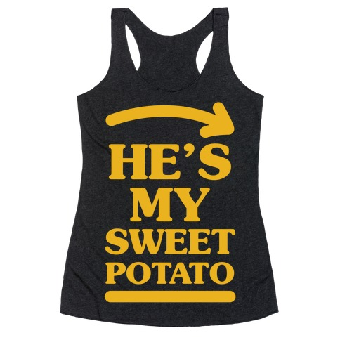 He's My Sweet Potato Racerback Tank Top