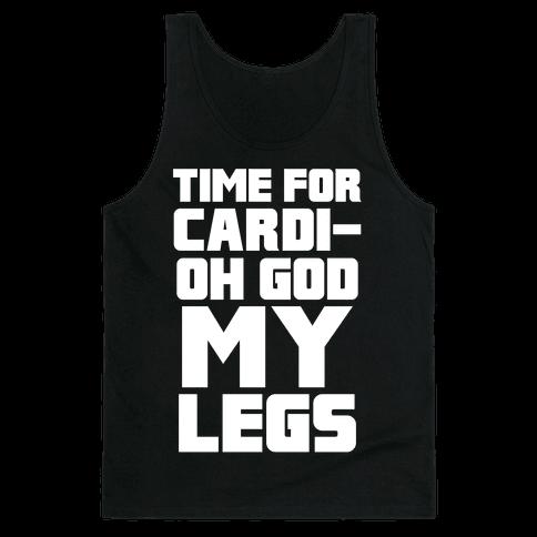 Cardi-OH GOD MY LEGS Tank Top