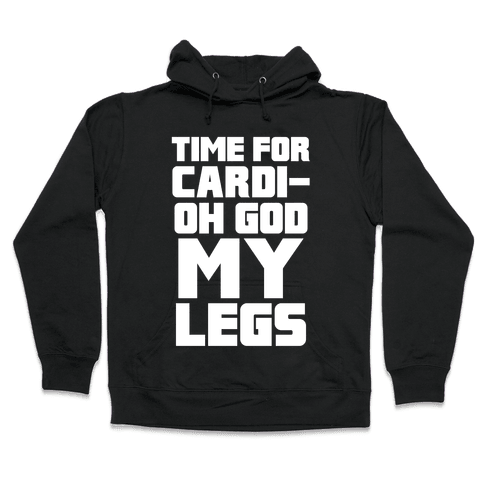 Cardi-OH GOD MY LEGS Hooded Sweatshirt