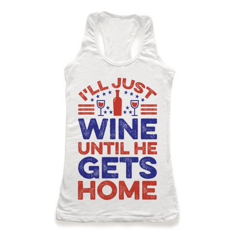 I'll Just Wine Racerback Tank Top