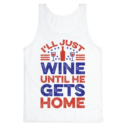 I'll Just Wine Tank Top