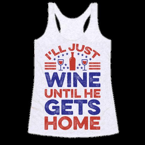 I'll Just Wine Racerback Tank Top