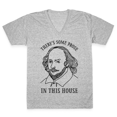 There's Some Prose In this House V-Neck Tee Shirt