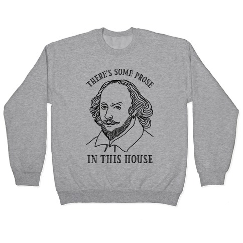 There's Some Prose In this House Pullover