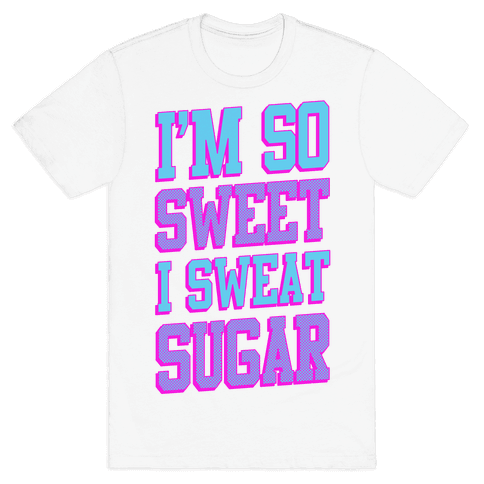 I'm So Sweet Mens T-Shirt