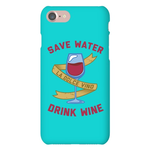Save Water Drink Wine Phone Case
