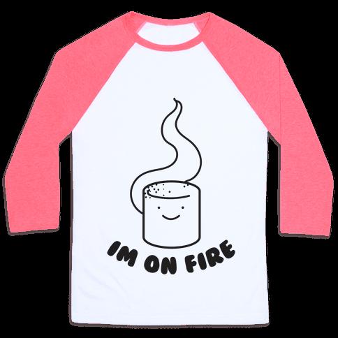 I'm On Fire Baseball Tee