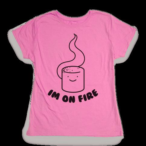 I'm On Fire Womens T-Shirt
