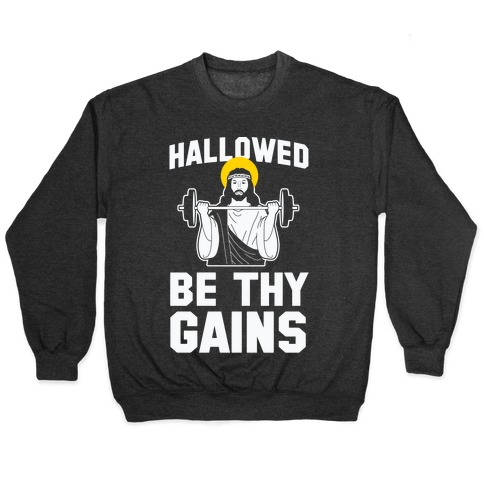 Hallowed be thy Gains Pullover