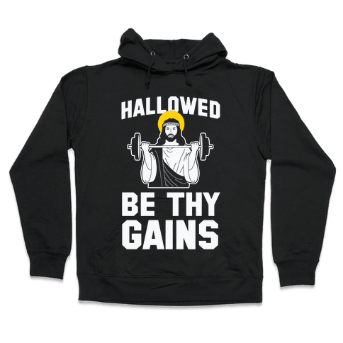 Hallowed be thy Gains Hooded Sweatshirt