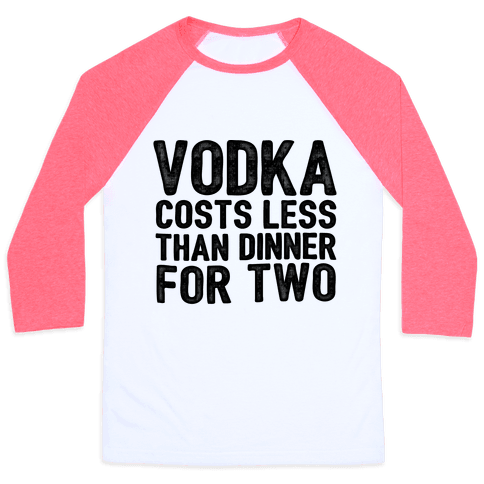 Vodka Costs Less... Baseball Tee