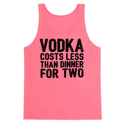 Vodka Costs Less... Tank Top