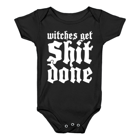 Witches Get Shit Done Baby Onesy