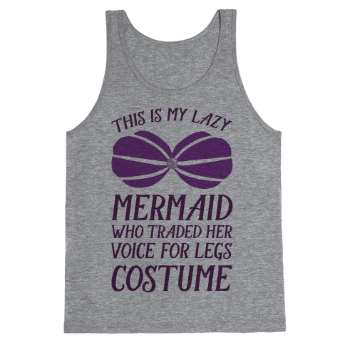 This Is My Lazy Mermaid Who Traded Her Voice For Legs Costume Tank Top