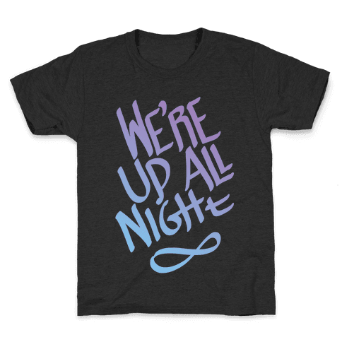 We're Up All Night Kids T-Shirt