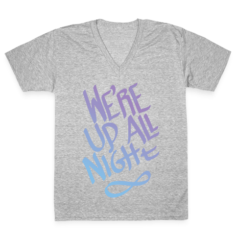 We're Up All Night V-Neck Tee Shirt