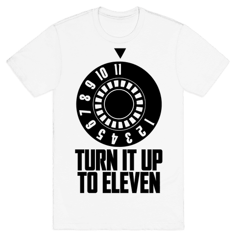 Turn It Up To Eleven Mens T-Shirt