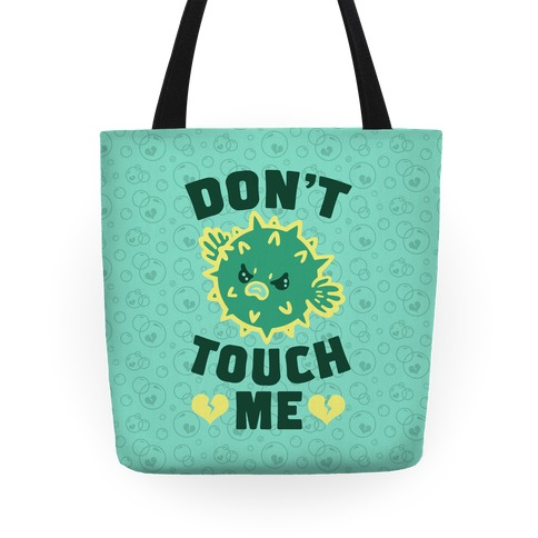 Don't Touch Me (Pufferfish) Tote