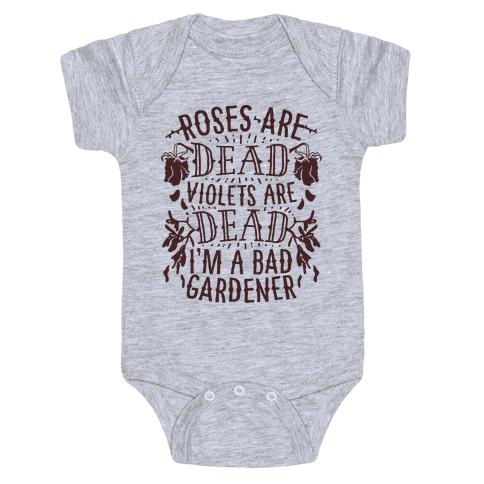 Roses are Dead Violets are Dead I'm a Bad Gardener Baby Onesy