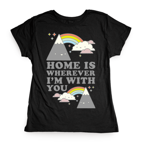 Home is Wherever I'm With You White Womens T-Shirt