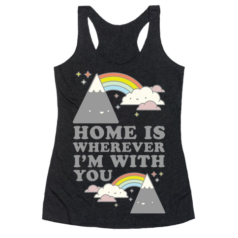 Home is Wherever I'm With You White Racerback Tank Top