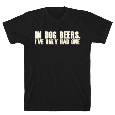 In Dog Beers Mens T-Shirt