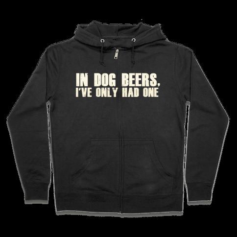 In Dog Beers Zip Hoodie