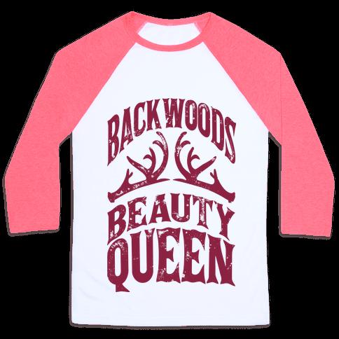 Backwoods Beauty Queen Baseball Tee