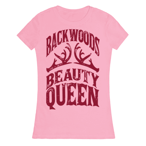 Backwoods Beauty Queen Womens T-Shirt