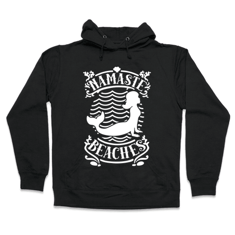 Namaste Beaches Hooded Sweatshirt