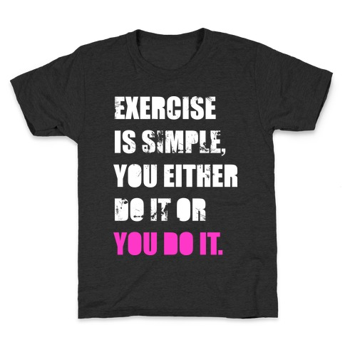 Exercise Is Simple Kids T-Shirt