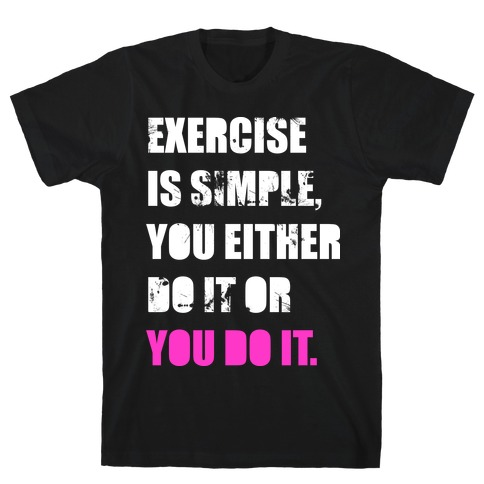 Exercise Is Simple T-Shirt