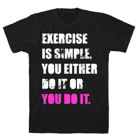 Exercise Is Simple  Mens T-Shirt