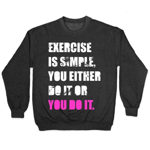 Exercise Is Simple Pullover