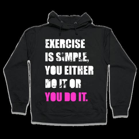 Exercise Is Simple  Hooded Sweatshirt