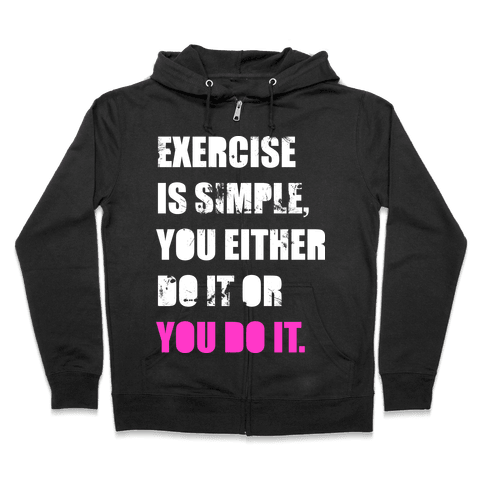Exercise Is Simple  Zip Hoodie