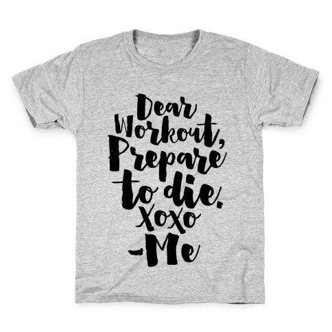 Dear Workout Prepare To Die Kids T-Shirt