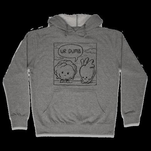 Ur Dumb Hooded Sweatshirt