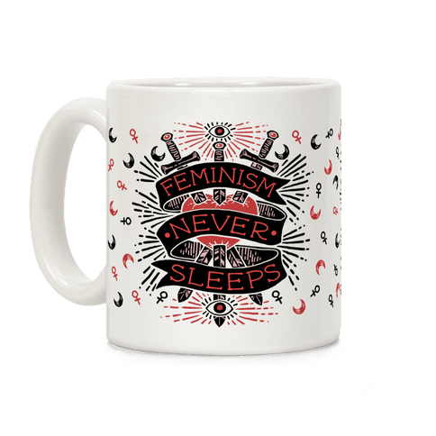 Feminism Never Sleeps Coffee Mug