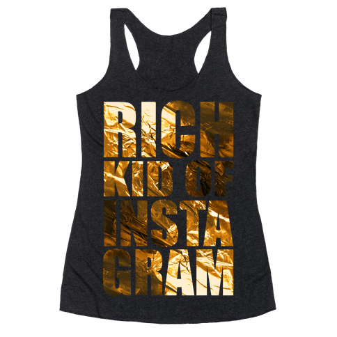 Rich Kid of Instagram Racerback Tank Top