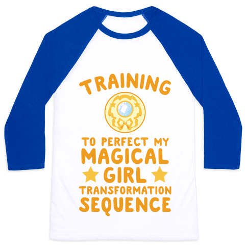 Training To Perfect My Magical Girl Transformation Baseball Tee