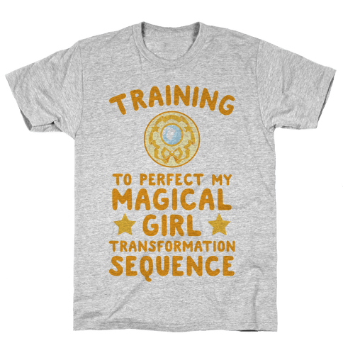 Training To Perfect My Magical Girl Transformation Mens T-Shirt