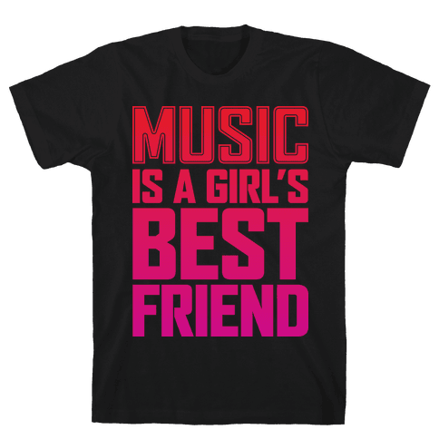 Music Is A Girl's Best Friend Mens T-Shirt