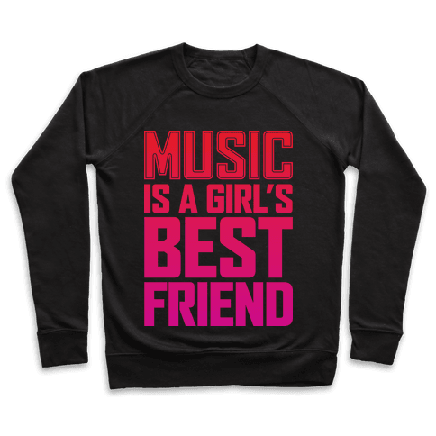 Music Is A Girl's Best Friend Pullover