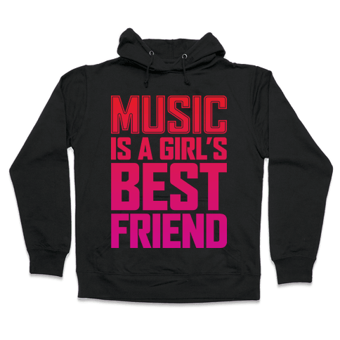 Music Is A Girl's Best Friend Hooded Sweatshirt