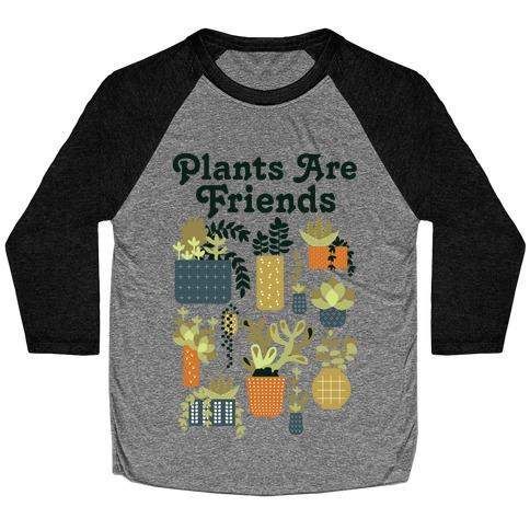 Plants Are Friends Retro Baseball Tee