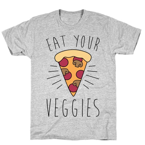 Eat Your Veggies (Pizza) T-Shirt
