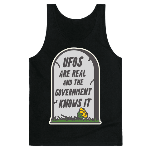Ufos are Real and the Government Knows It Tank Top