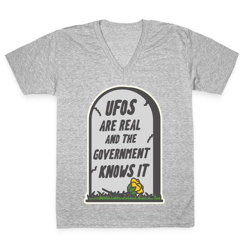Ufos are Real and the Government Knows It V-Neck Tee Shirt